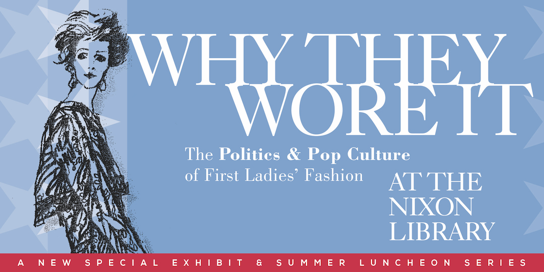 Why They Wore It The Politics And Pop Culture Of First Ladies Fashion